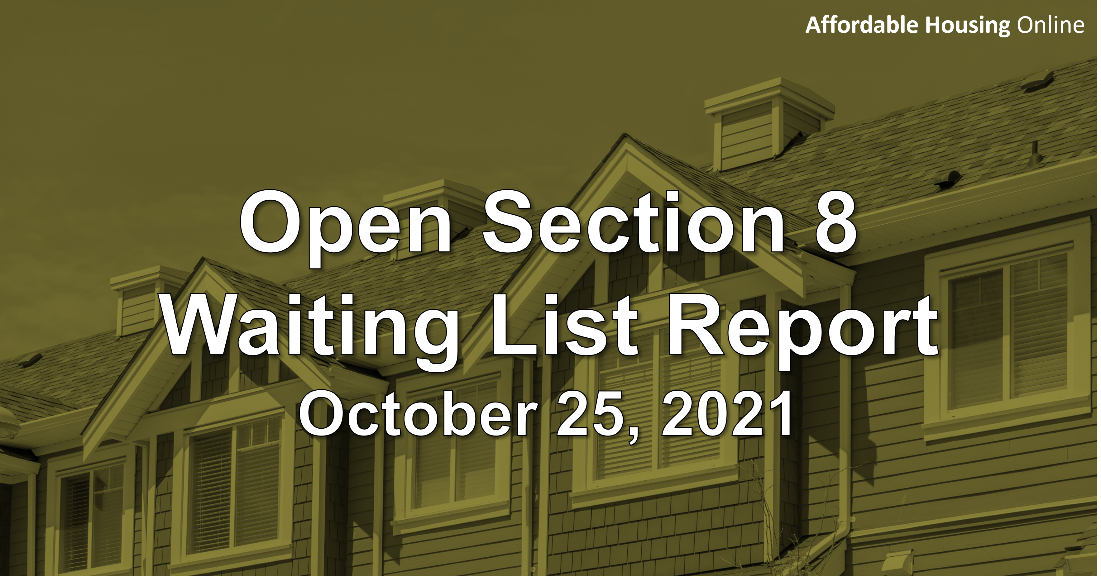 Open Section 8 Waiting List Report: October 25, 2021