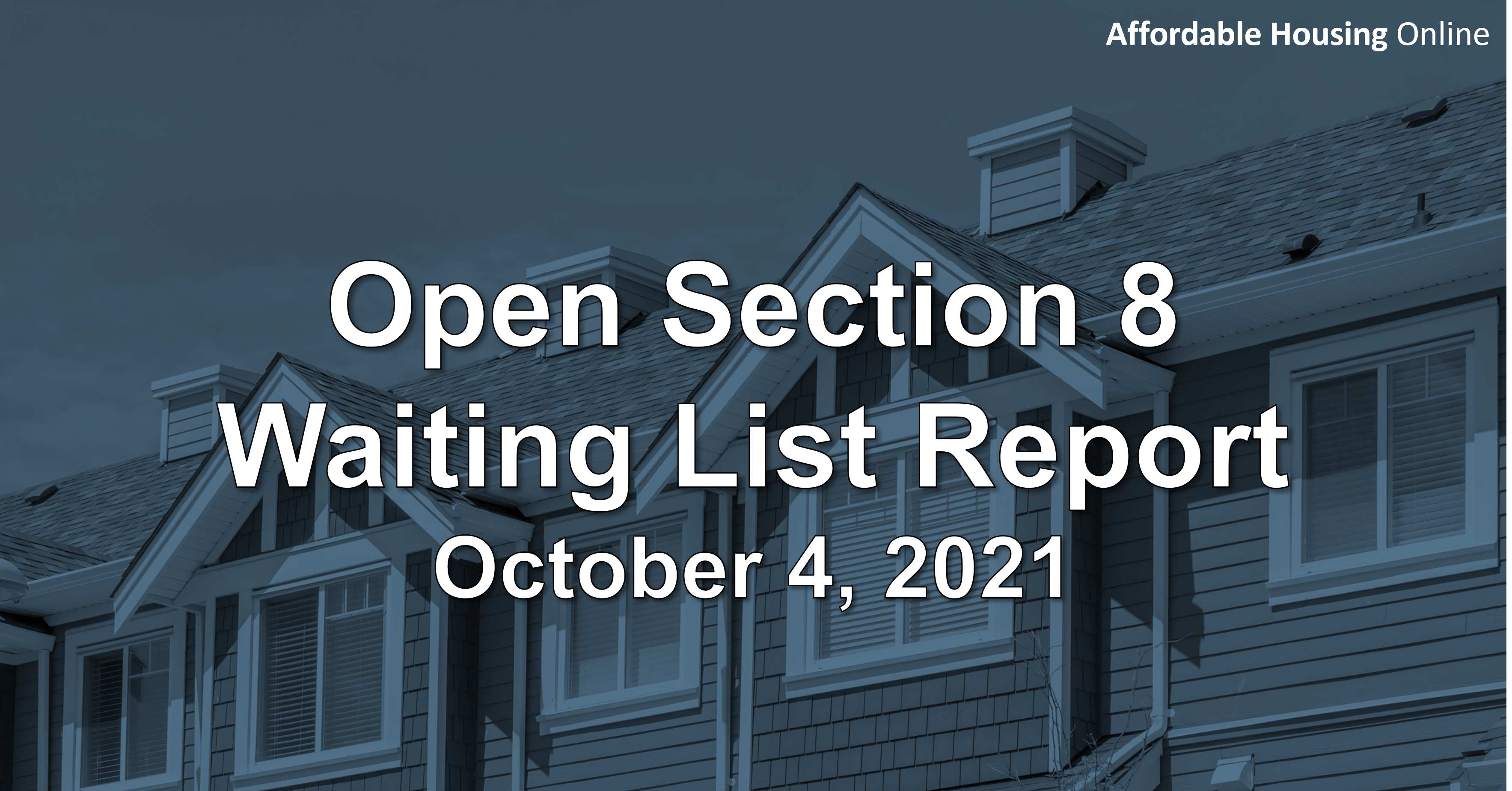 Open Section 8 Waiting List Report: October 4, 2021