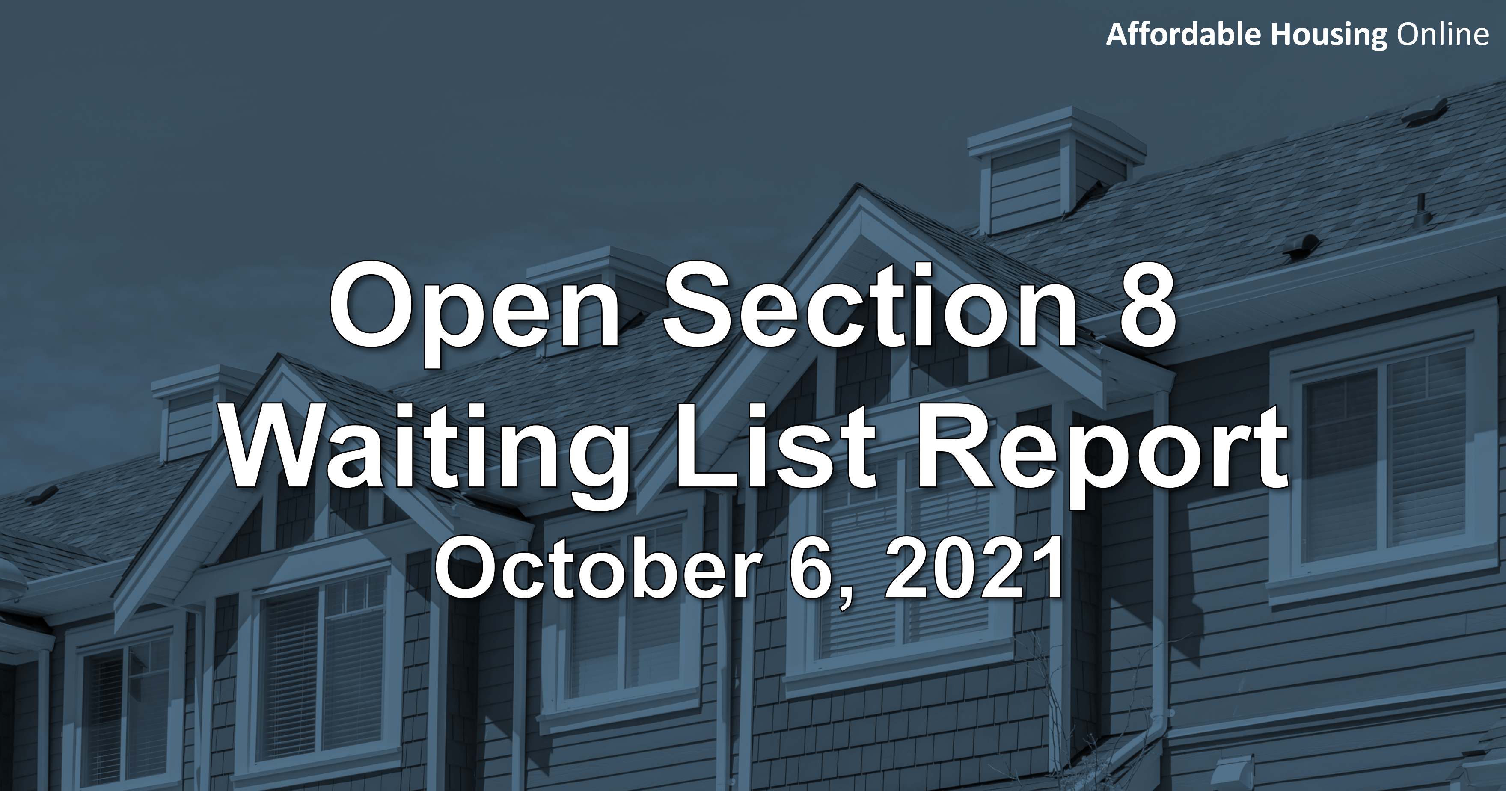 Open Section 8 Waiting List Report: October 6, 2021