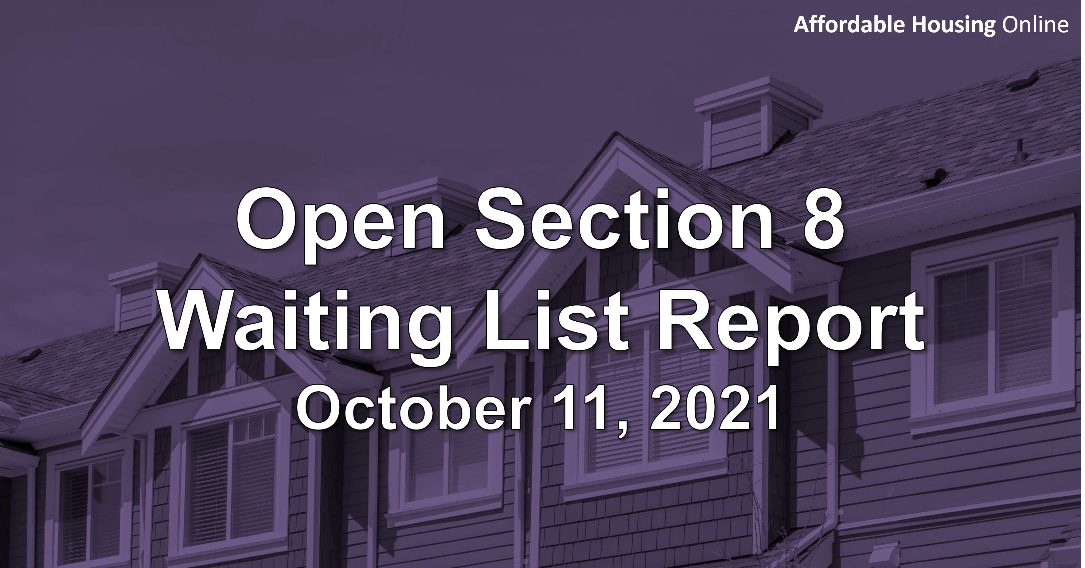 Open Section 8 Waiting List Report: October 11, 2021